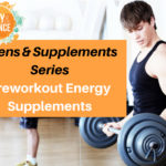 Teens & Supplements Series: Preworkout Energy Supplements [With Infographic]