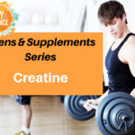 Teens & Supplements Series: Creatine [With Infographic]
